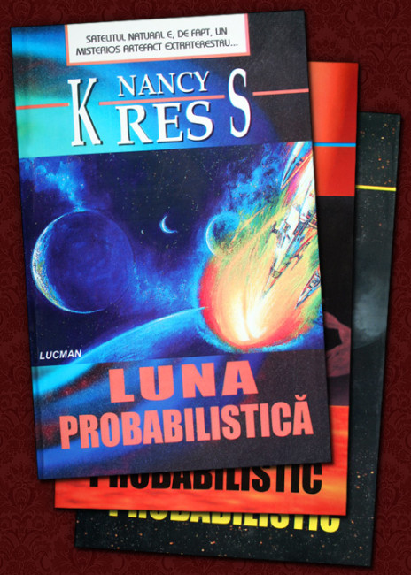 Luna probabilistica. Soarele probabilistic. Spatiul probabilistic - Nancy Kress
