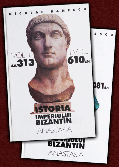 Istoria Imperiului Bizantin (2 vol.) - Nicolae Banescu