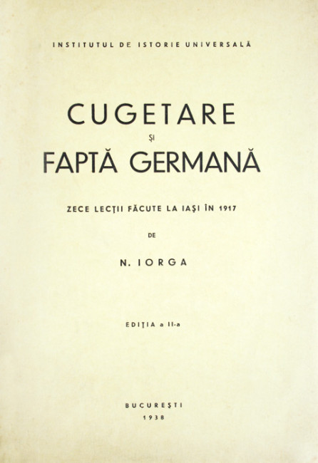 Cugetare si fapta germana (1938) - Nicolae Iorga