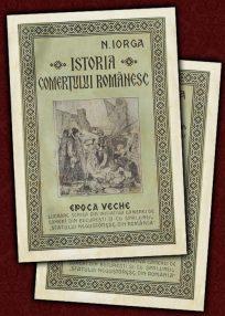 Nicolae Iorga - Istoria comertului romanesc (editia princeps, 1925)