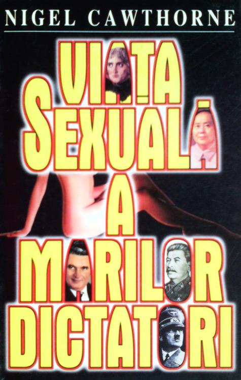 Viata sexuala a marilor dictatori - Nigel Cawthorne