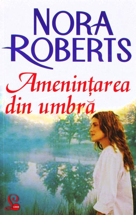 Amenintarea din umbra - Nora Roberts