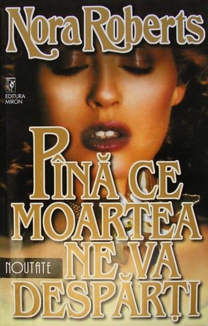 Pana ce moartea ne va desparti - Nora Roberts