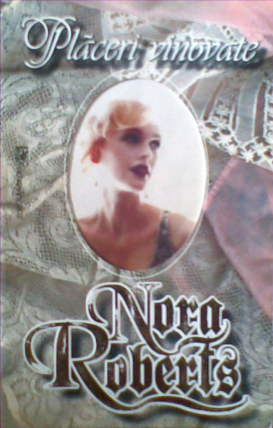 Placeri vinovate - Nora Roberts