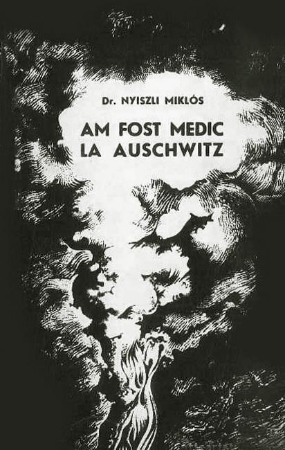 Am fost medic la Auschwitz - Nyiszli Miklos