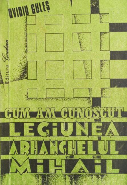 Cum am cunoscut Legiunea Arhanghelul Mihail - Ovidiu Gules