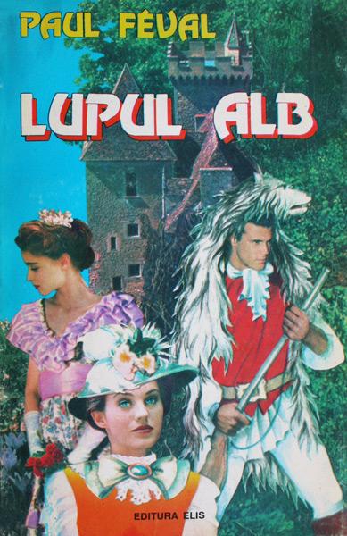 Lupul Alb - Paul Feval