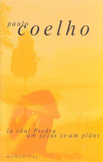 La raul Piedra am sezut si am plans - Paulo Coelho