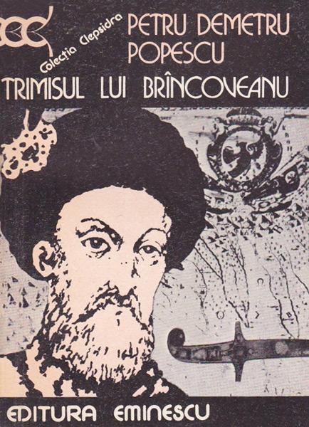 Trimisul lui Brancoveanu - Petru Demetru Popescu