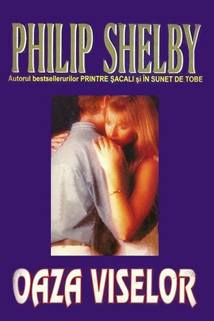 Oaza viselor - Philip Shelby