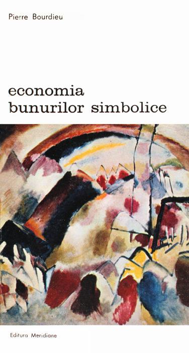 Economia bunurilor simbolice - Pierre Bourdieu