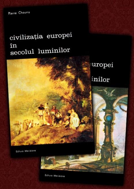 Civilizatia Europei in secolul luminilor (2 vol.) - Pierre Chaunu