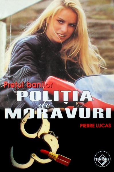Politia de Moravuri: Pretul banilor - Pierre Lucas