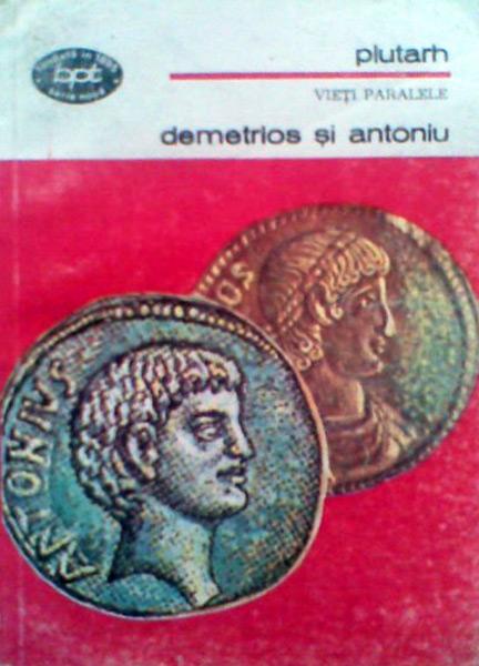 Vieti paralele (Demetrios si Antoniu) - Plutarh