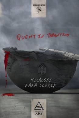 Ticalosi fara glorie - Quentin Tarantino