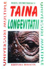 Taina longevitatii - Radu Dumitrescu