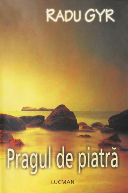 Pragul de piatra - Radu Gyr