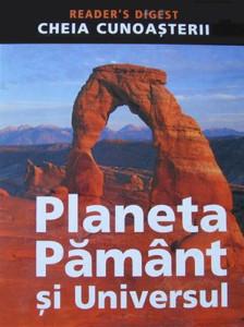 Planeta Pamant si Universul - Reader's Digest