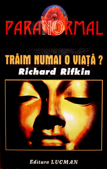 Traim numai o viata? - Richard Rifkin