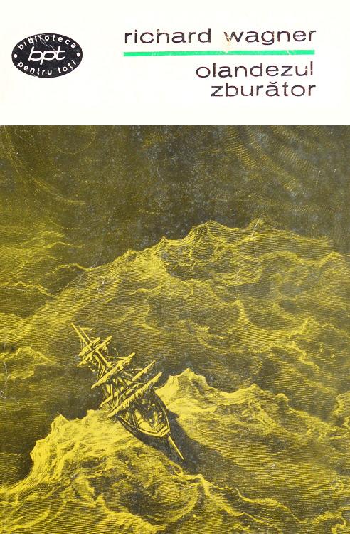 Olandezul Zburator - Richard Wagner