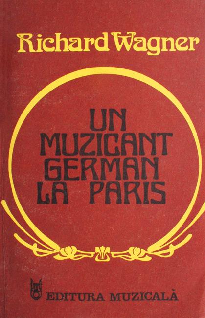Un muzicant german la Paris - Richard Wagner