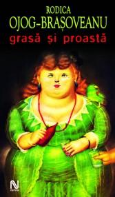 Grasa si proasta - Rodica Ojog-Brasoveanu