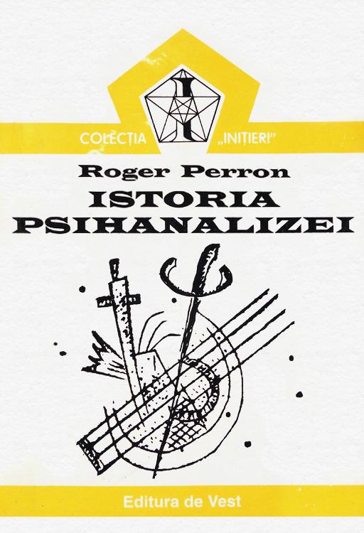 Istoria psihanalizei - Roger Perron
