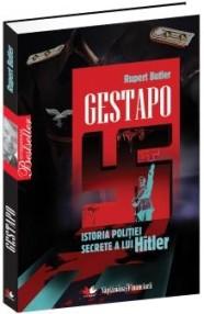 Gestapo. Istoria politiei secrete a lui Hitler - Rupert Butler