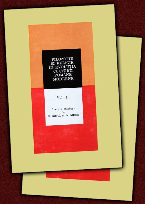 Filozofie si religie in evolutia culturii romane moderne (2 vol.) - S. Ghita