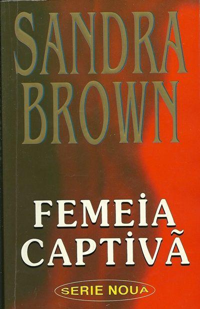 Femeia captiva - Sandra Brown