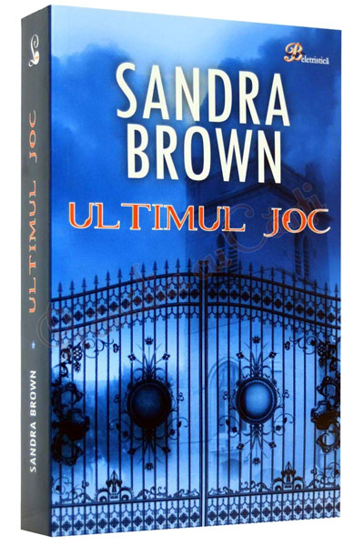 Ultimul joc - Sandra Brown