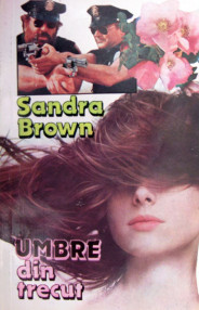 Umbre din trecut - Sandra Brown
