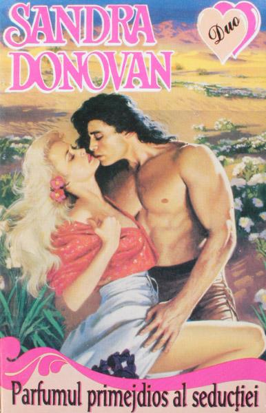 Parfumul primejdios al seductiei - Sandra Donovan