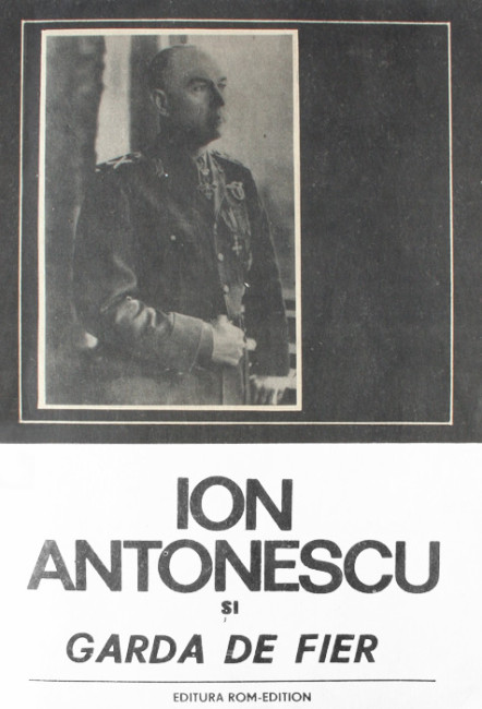 Ion Antonescu si Garda de Fier - Serafim Duicu