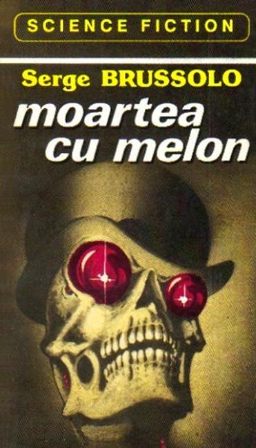 Moartea cu melon - Serge Brussolo