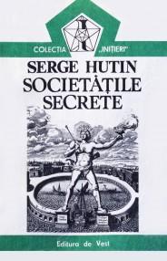 Societatile secrete - Serge Hutin