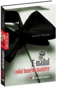 E-mailul. Codul bunelor maniere - Shirley Taylor