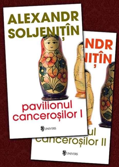 Pavilionul cancerosilor (2 vol.) - Alexandr Soljenitin