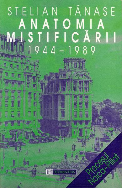 Anatomia mistificarii (1945-1989) - Stelian Tanase