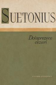 Doisprezece Cezari - Suetonius