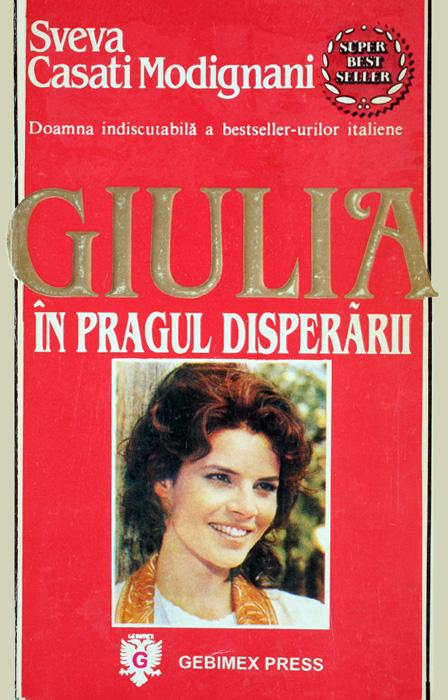 Giulia: In pragul disperarii - Sveva Casati Modignani