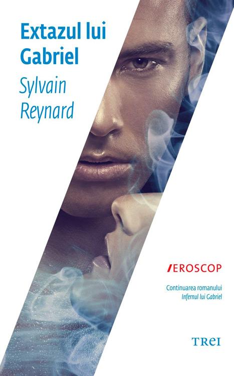 Extazul lui Gabriel - Sylvain Reynard