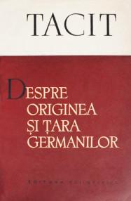 Despre originea si tara germanilor - Tacitus