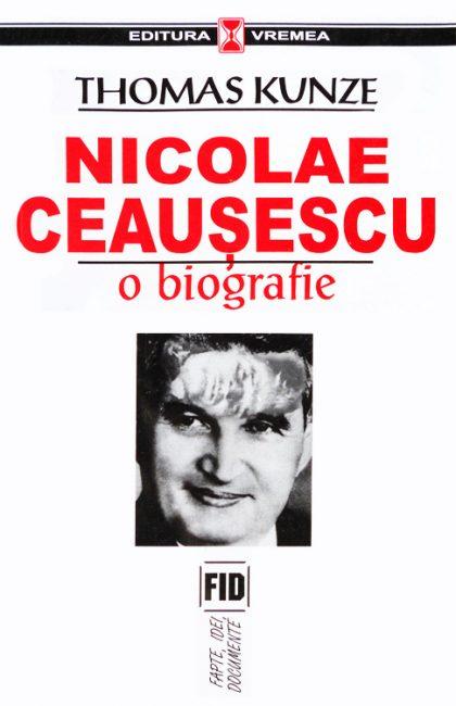 Nicolae Ceausescu - o biografie - Thomas Kunze