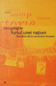 Furtul unei natiuni. Romania de la comunism incoace - Tom Gallagher