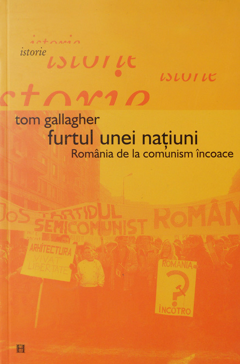 Furtul unei natiuni. Romania de la comunism incoace - Tom Gallagher