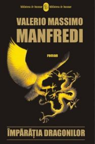 Imparatia dragonilor - Valerio Massimo Manfredi