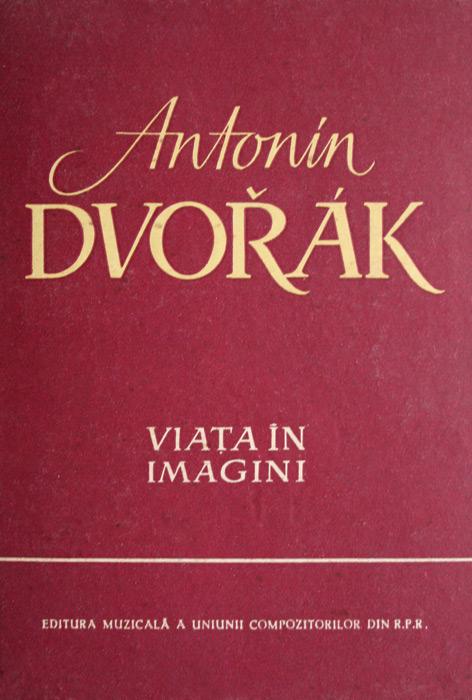 Antonin Dvorak - Viata in imagini