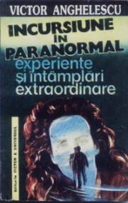 Incursiune în paranormal - Victor Anghelescu