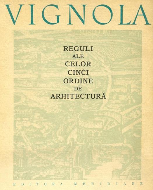 Reguli ale celor cinci ordine de arhitectura - Vignola